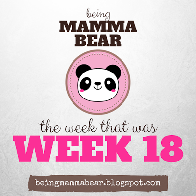 http://beingmammabear.blogspot.com/2016/04/the-week-that-was-week-18.html