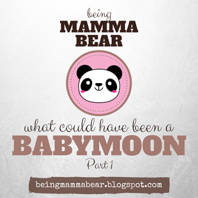 http://beingmammabear.blogspot.com/2016/05/what-could-have-been-babymoon-part-1.html