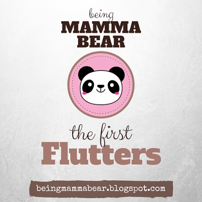 http://beingmammabear.blogspot.com/2016/05/the-first-flutters.html
