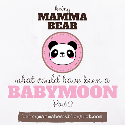 http://beingmammabear.blogspot.com/2016/05/what-could-have-been-babymoon-part-2.html